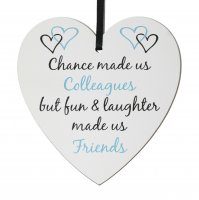 Chance made us colleagues but the fun.... small 9cm wooden heart