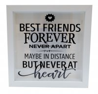 Best friends forever never apart maybe in distance.. box frame