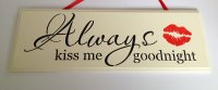 Always kiss me goodnight - cream plaque with black