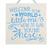 Welcome to the world - Blue - Handmade Plaque