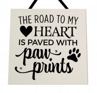 The road to my heart is paved with pawprints - Handmade plaque