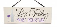 Less Talking more pouring - Handmade plaque