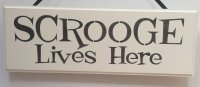 Scrooge Lives Here - Handmade wooden plaque