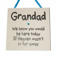 Grandad we know you would be here today - Square Wooden Plaque