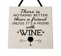 There is nothing better than a friend WINE - Handmade plaque