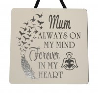 Mum always on my mind - Handmade Plaque