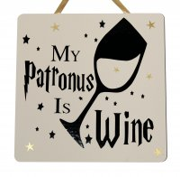 My Patronus is Wine - Harry Potter - Handmade plaque