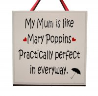 My mum is like Mary Poppins - Handmade Square Plaque