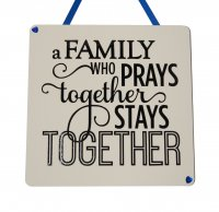 A family who prays together - Handmade wooden plaque