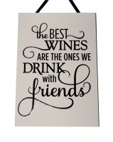The best wines are the ones - Handmade wooden plaque