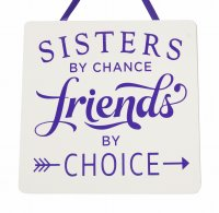 Sisters by chance friends by choice - Handmade wooden plaque