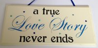 A true love story never ends - wooden plaque in blue/black