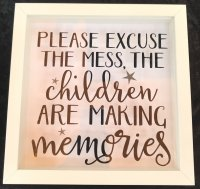 Please excuse the mess the children.... - box frame