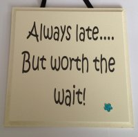 Always late but worth the wait - Handmade wooden plaque granite