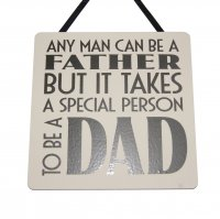 Any Man can be a Father - Handmade Square Plaque