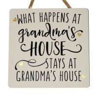 What happens at grandmas house - Handmade wooden plaque