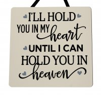 I'll hold you in my heart - Handmade Wooden Plaque