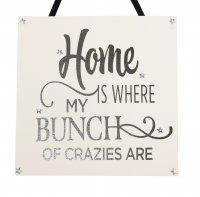 Home is where my bunch of crazies are - Handmade Wooden Plaque