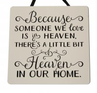 Because someone we love - SQUARE Handmade Plaque