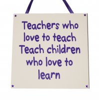 Teachers who love to teach - Purple - Handmade plaque