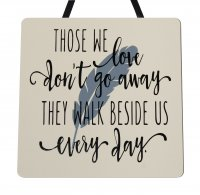 Those we love dont go away - Handmade Wooden Plaque