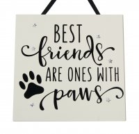 Best friends are ones with paws - Handmade wooden plaque