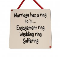Marriage has a ring to it - Handmade Wooden Plaque