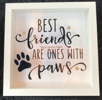 Best friends are the ones with paws - box frame