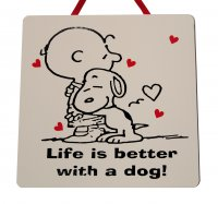 Life is better with a dog - Snoopy - Handmade wooden plaque