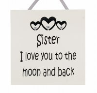 Sister I love you to the moon and back - Handmade wooden plaque