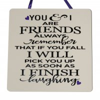 You and I are friends - Handmade wooden plaque
