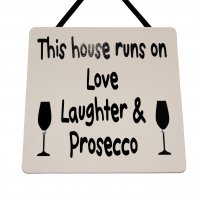 This house runs on Love.. Prosecco - Handmade wooden plaque