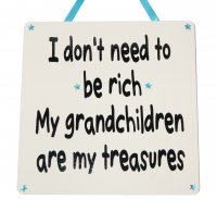 I don't need to be rich - Grandchildren - Handmade wooden plaque