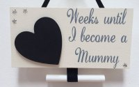 Weeks until I become a Mummy - Handmade Wooden Countdown Plaque
