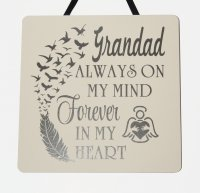 Grandad always on my mind - Handmade Plaque