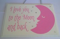 I love you to the moon and back - wooden plaque Pink
