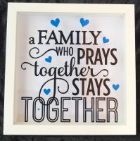 A family who prays together stays together - box frame