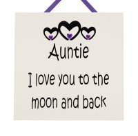 Auntie I love you to the moon and back - Handmade wooden plaque