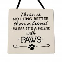 There is nothing better PAWS - Handmade wooden plaque