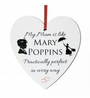 My Mum is like Mary Poppins .... small 9cm wooden heart