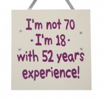 I'm not 70 - Funny birthday wooden handmade plaque