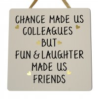 Chance made us colleagues - Handmade Wooden Plaque