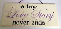 A true love story never ends - wooden plaque in purple/black
