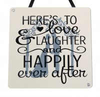 Here's to love laughter and happily - Handmade wooden plaque