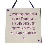 I smile because you are my daughter - Handmade wooden plaque