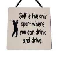 Golf is the only sport - Handmade Wooden Plaque