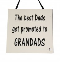 The Best Dads are promoted to Grandads - wooden plaque