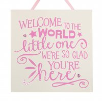 Welcome to the world - Pink - Handmade Plaque