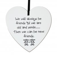 We will always be friends 'til .... small 9cm wooden heart