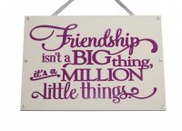 Friendship isn't a big thing - Handmade wooden plaque